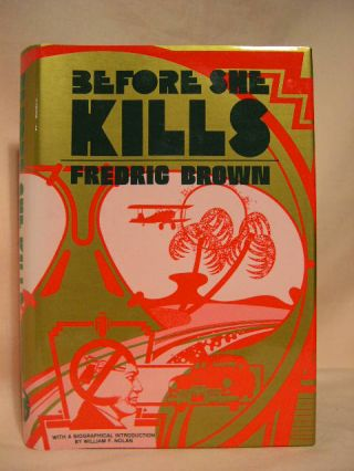 BEFORE SHE KILLS: FREDRIC BROWN IN THE DETECTIVE PULPS, VOLUME 2. Fredric Brown.
