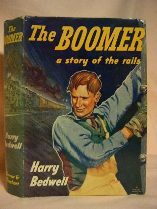 THE BOOMER: A STORY OF THE RAILS. Harry Bedwell.