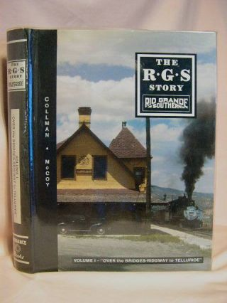 "THE R.G.S. STORY, RIO GRANDE SOUTHERN, VOLUME I; ""OVER THE BRIDGES - RIDGEWAY TO TELLURIDE"" Russ..."