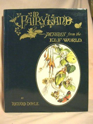 IN FAIRYLAND: A SERIES OF PICTURES FROM THE ELF-WORLD. Richard Doyle, Allingham William, Andrew Lang
