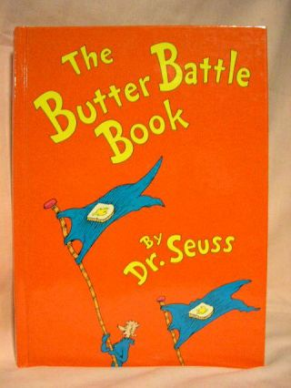 THE BUTTER BATTLE. Dr. Seuss, Ted Geisel