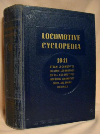 LOCOMOTIVE CYCLOPEDIA OF AMERICAN PRACTICE, 1941. Roy V. Wright