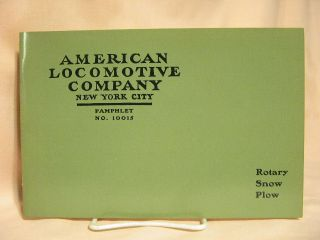 AMERICAN LOCOMOTIVE COMPANY ROTARY SNOW PLOW, AN HISTORIC REPRINT