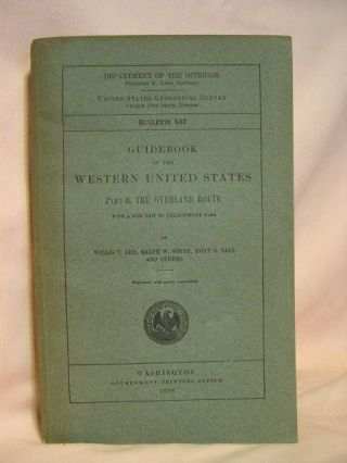 GUIDEBOOK OF THE WESTERN UNITED STATES; PART A. THE NORTHERN PACIFIC ROUTE. Marius R. Campbell