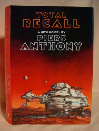 TOTAL RECALL. Piers Anthony, Philip K. Dick