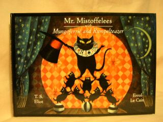 MR. MISTOFFELEES WITHMUNGOJERRIE AND RUMPELTEAZER. T. S. Eliot