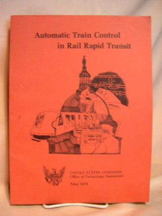 AUTOMATIC TRAIN CONTROL IN RAIL RAPID TRANSIT. MAY, 1976