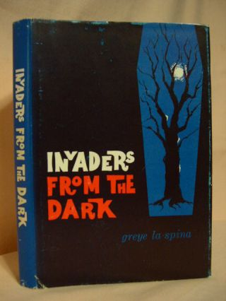 INVADERS FROM THE DARK. Greye La Spina