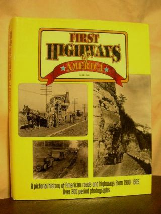 FIRST HIGHWAYS OF AMERICA. John L. Butler