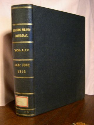 ELECTRIC RAILWAY JOURNAL; VOLUME 65, JANUARY TO JUNE 1925