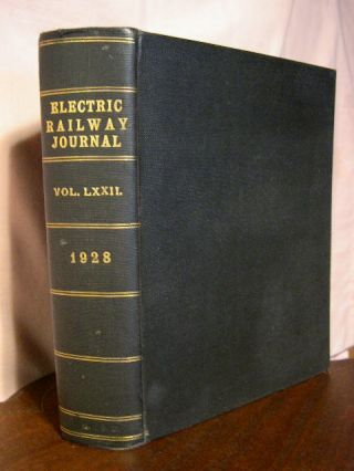 ELECTRIC RAILWAY JOURNAL; VOLUME 72, JULY TO DECEMBER, 1928