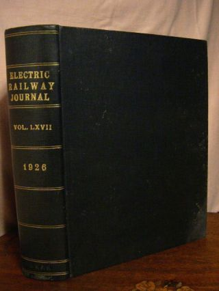ELECTRIC RAILWAY JOURNAL; VOLUME 67, JANUARY TO JUNE, 1926