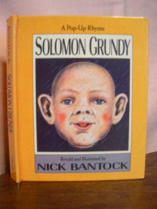 SOLOMON GRUNDY: A POP-UP RHYME. Nick Bantock.