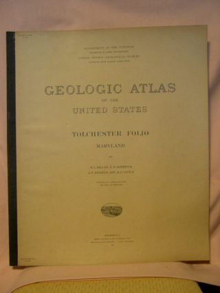 GEOLOGIC ATLAS OF THE UNITED STATES; TOLCHESTER FOLIO, MARYLAND; FOLIO 204. E. B. Mathews B L....