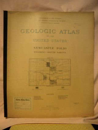 GEOLOGIC ATLAS OF THE UNITED STATES; NEWCASTLE FOLIO, WYOMING-SOUTH DAKOTA; FOLIO 107. N. H....