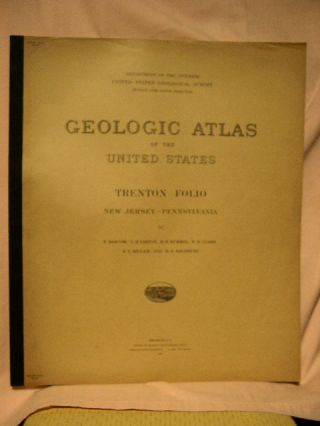 GEOLOGIC ATLAS OF THE UNITED STATES; TRENTON FOLIO, NEW JERSEY-PENNSYLVANIA; FOLIO 167. F....