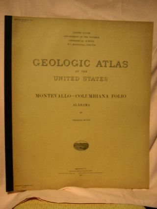 GEOLOGIC ATLAS OF THE UNITED STATES; MONTEVALLO-COLUMBIANA FOLIO, ALABAMA; FOLIO 226. Charles...