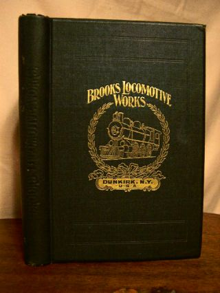 A CATALOGUE DESCRIPTIVE OF SIMPLE AND COMPOUND LOCOMOTIVES BUILT BY BROOKS LOCOMOTIVE WORKS,...