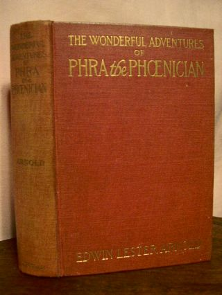 THE WONDERFUL ADVENTURES OF PHRA THE PHOENICIAN. Edwin Lester Arnold