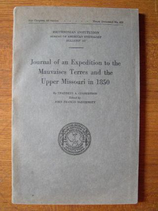 JOURNAL OF AN EXPEDITION TO THE MAUVAISES TERRES AND THE UPPER MISSOURI IN 1850; SMITHSONIAN...