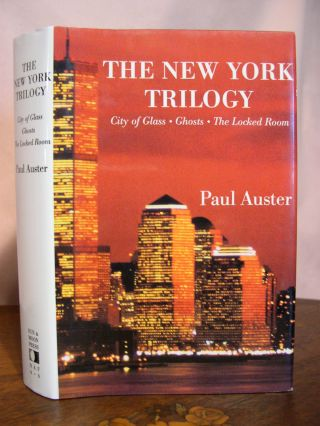 THE NEW YORK TRILOGY; CITY OF GLASS, GHOSTS, THE LOCKED ROOM. Paul Auster