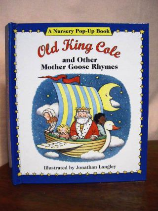 OLD KING COLE AND OTHER MOTHER GOOSE RHYMES: A NURSERY POP-UP BOOK