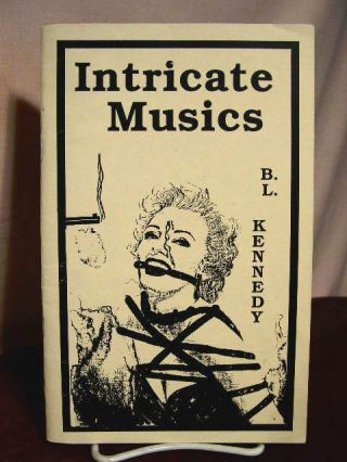 INTRICATE MUSICS. B. L. Kennedy