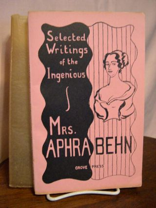 SELECTED WRITINGS OF THE INGENIOUS MRS. APHRA BEHN. Aphra Behn
