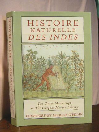 HISTOIRE NATURELLE DES INDES; THE DRAKE MANUSCRIPT IN THE PIERPONT MORGAN LIBRARY. Sir Francis Drake