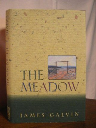 THE MEADOW. James Galvin