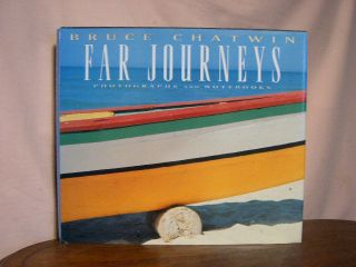 FAR JOURNEYS; PHOTOGRAPHS AND NOTEBOOKS. Bruce Chatwin