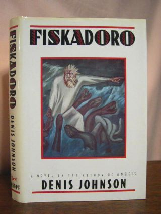 FISKADOROA. Denis Johnson