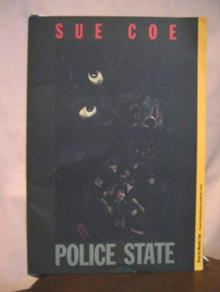 POLICE STATE. Sue Coe, Mandy Coe, Donald Kuspit, Marilyn Zeitlin