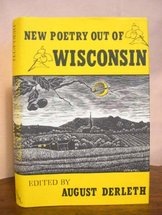 NEW POETRY OUT OF WISCONSIN. August Derleth