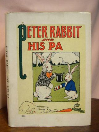 PETER RABBIT AND HIS PA. Louise A. Field