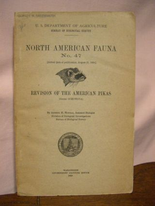 REVISION OF THE AMERICAN PIKAS: NORTH AMERICAN FAUNA NO. 47. Arthur H. Howell