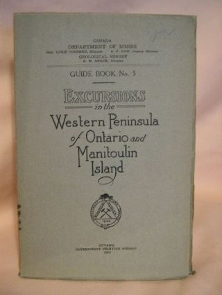 GUIDE BOOK NO 5. EXCURSIONS IN THE WESTERN PENINSULA OF ONTARIO AND MANITOULIN ISLAND. EXCURIONS...
