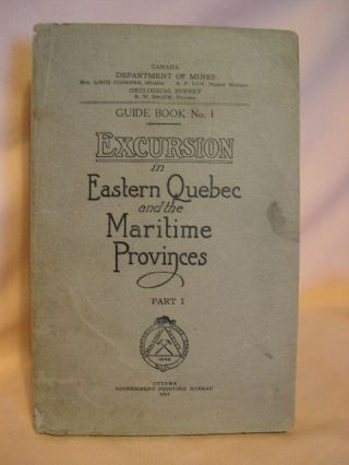 GUIDE BOOK NO 1. EXCURSIONS IN EASTERN QUEBEC AND THE MARITIME PROVINCES, PART I