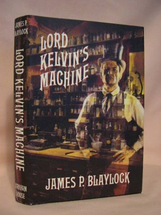 LORD KELVIN'S MACHINE. James P. Blaylock