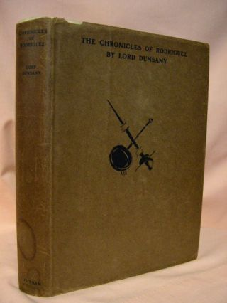 THE CHRONICLES OF RODRIGUEZ. Lord Dunsany