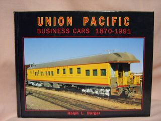 UNION PACIFIC BUSINESS CARS 1870-1991. Ralph L. Barger