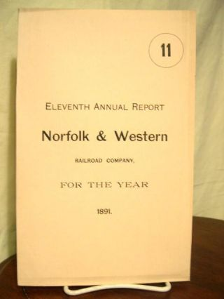 ELEVENTH ANNUAL REPORT OF THE BOARD OF DIRECTORS OF THE NORFOLK & WESTERN RAILWAY COMPANY TO THE STOCKHOLDERS, FOR THE YEAR ENDING DECEMBER 31st, 1891