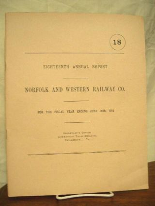 EIGHTEENTH ANNUAL REPORT NORFOLK AND WESTERN RAILWAY COMPANY FOR THE FISCAL YEAR ENDING JUNE 30TH 1914