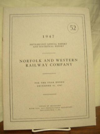 FIFTY-SECOND ANNUAL REPORT AND STATISTICAL RAPORT NORFOLK AND WESTERN RAILWAY COMPANY FOR THE...