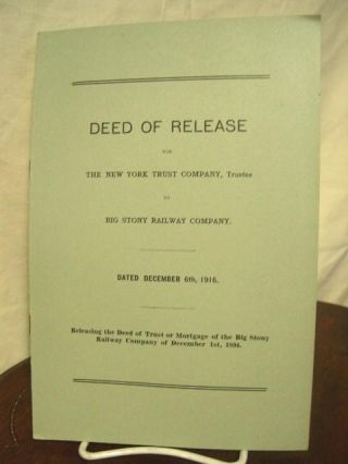 DEED OF RELEASE FOR THE NEW YORK TRUST COMPANY, TRUSTEE TO BIG STONY RAILWAY COMPANY. DATED...