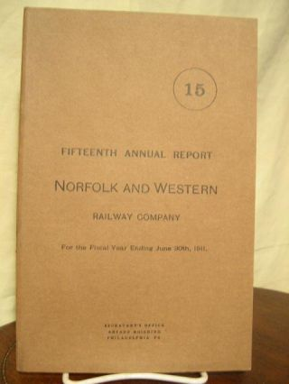 FIFTEENTH ANNUAL REPORT NORFOLK AND WESTERN RAILWAY COMPANY FOR THE FISCAL YEAR ENDING JUNE 30TH...