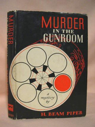 MURDER IN THE GUNROOM. H. Beam Piper