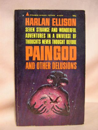 PAINGOD AND OTHER DELUSIONS. Harlan Ellison