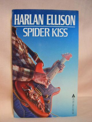 SPIDER KISS. Harlan Ellison