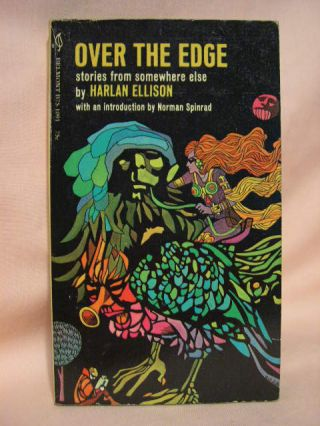 OVER THE EDGE; STORIES FROM SOMEWHERE ELSE. Harlan Ellison